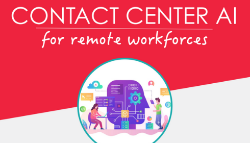 Contact Center AI for Remote Workforces